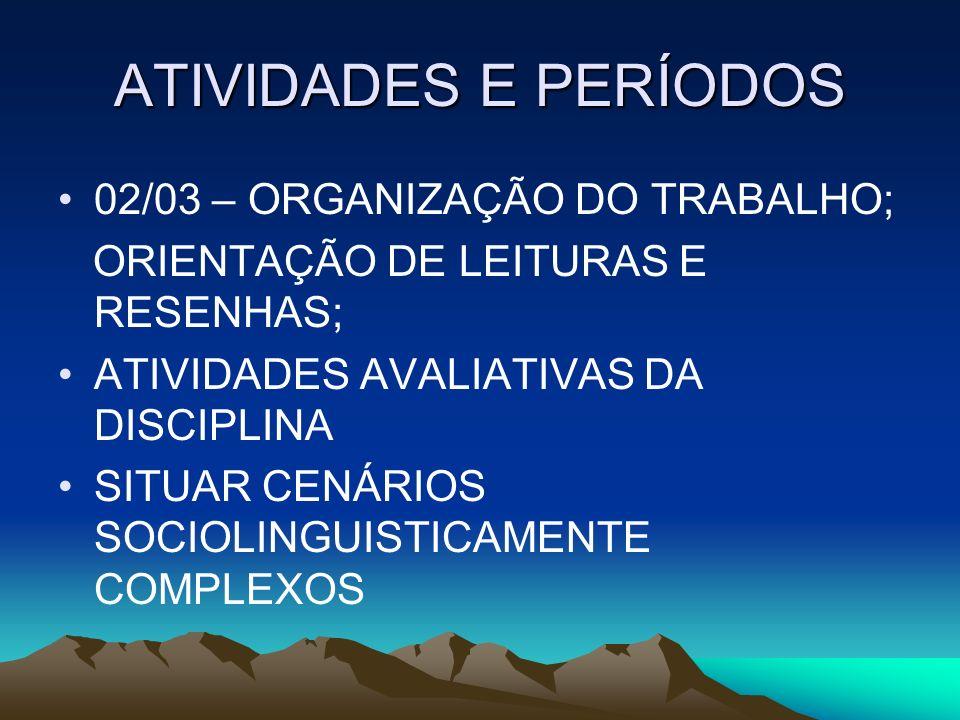 ATIVIDADES E PERÍODOS 02/03 – ORGANIZAÇÃO DO TRABALHO;
