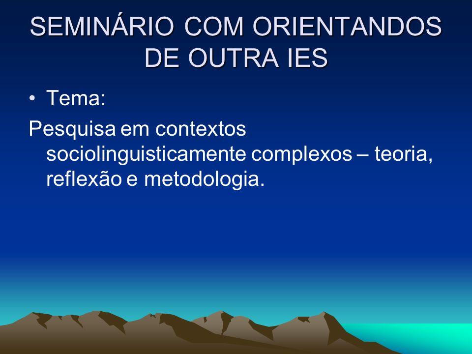 SEMINÁRIO COM ORIENTANDOS DE OUTRA IES