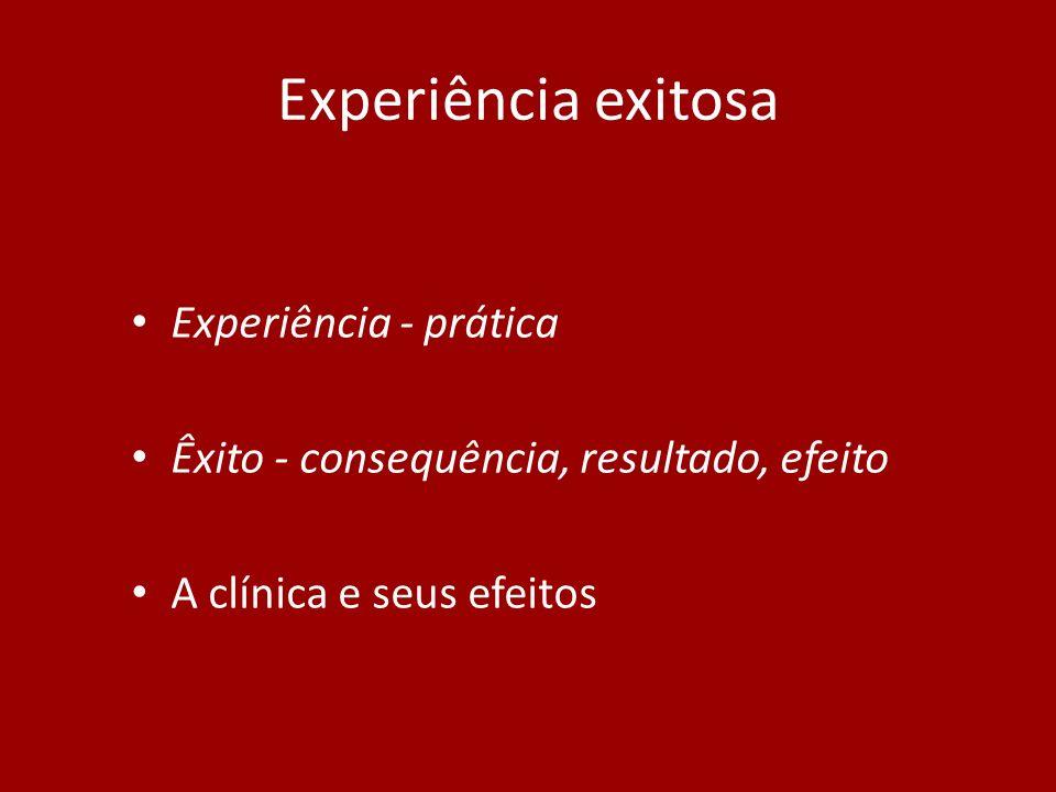 Experiência exitosa Experiência - prática