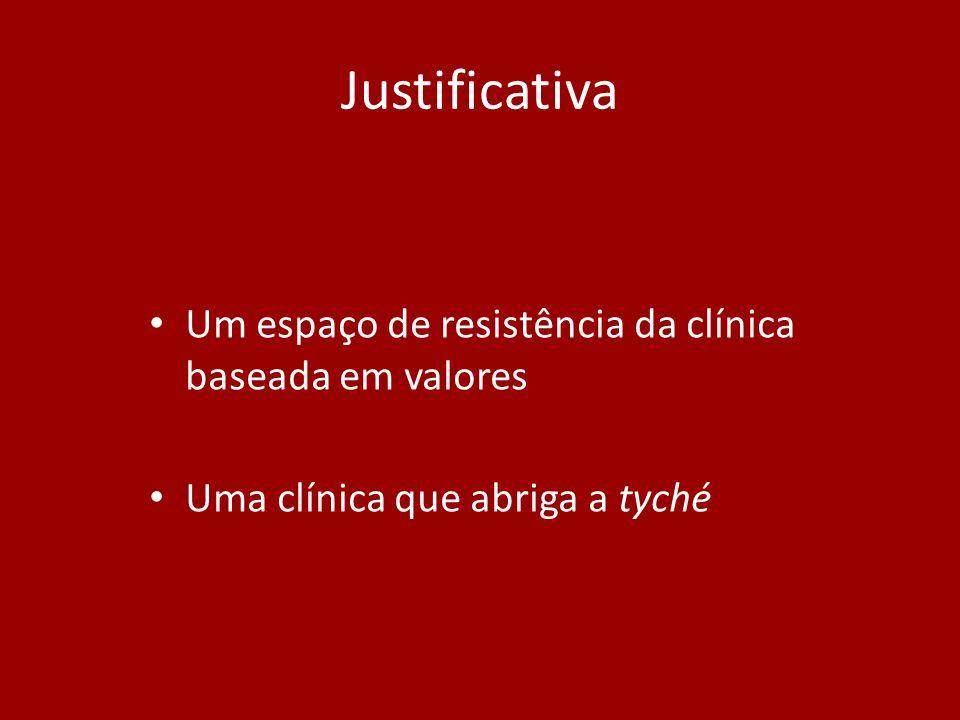 Justificativa Um espaço de resistência da clínica baseada em valores