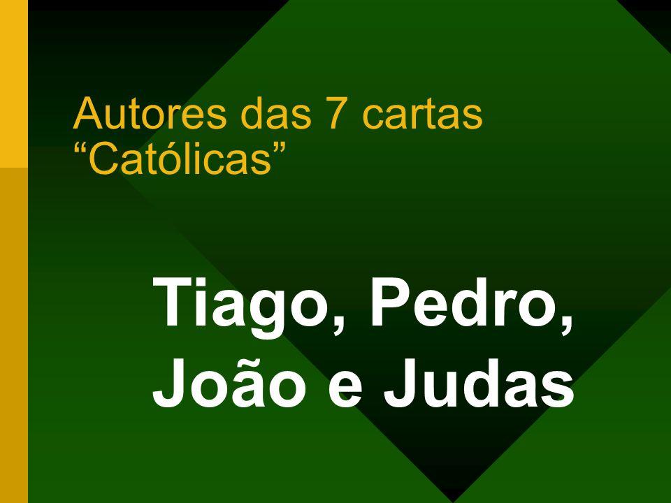 Autores das 7 cartas Católicas