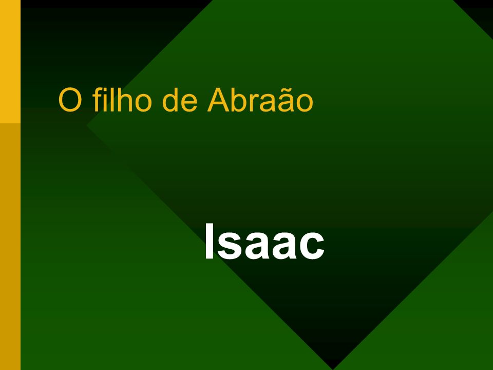 O filho de Abraão Isaac