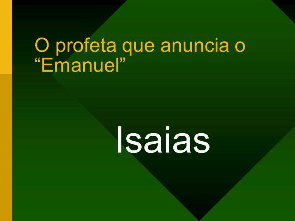 O profeta que anuncia o Emanuel