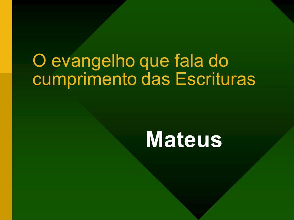 O evangelho que fala do cumprimento das Escrituras