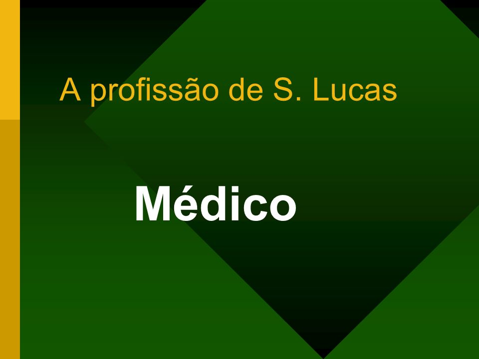 A profissão de S. Lucas Médico