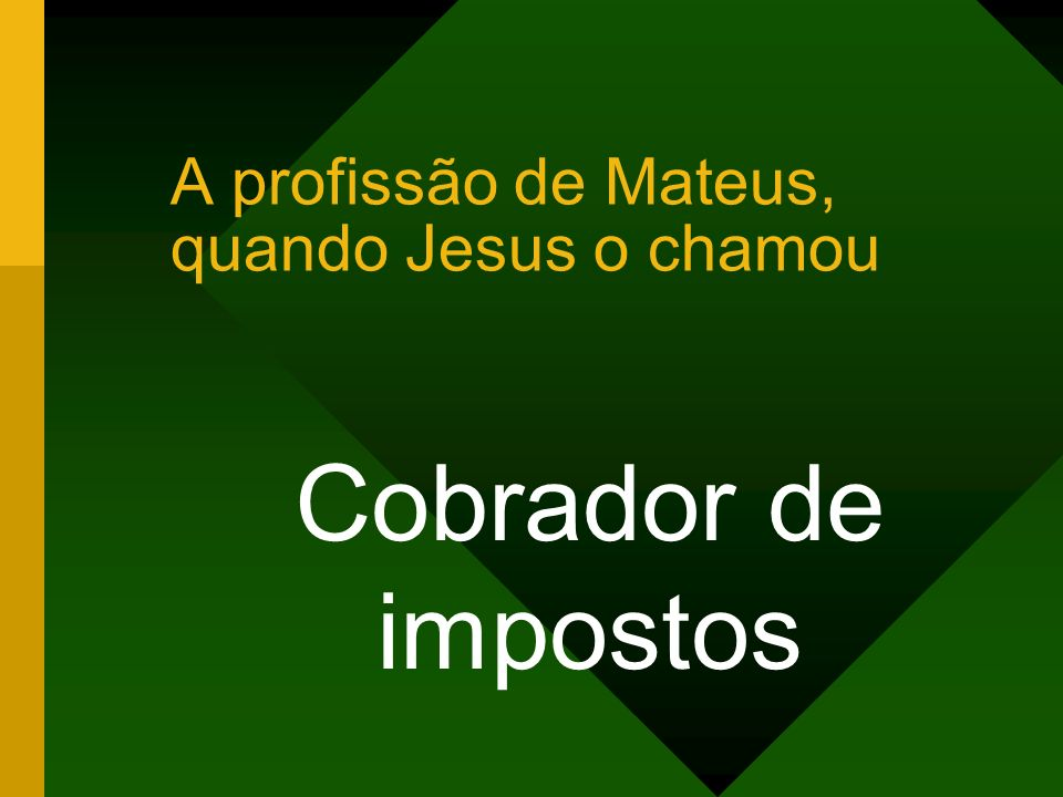 A profissão de Mateus, quando Jesus o chamou