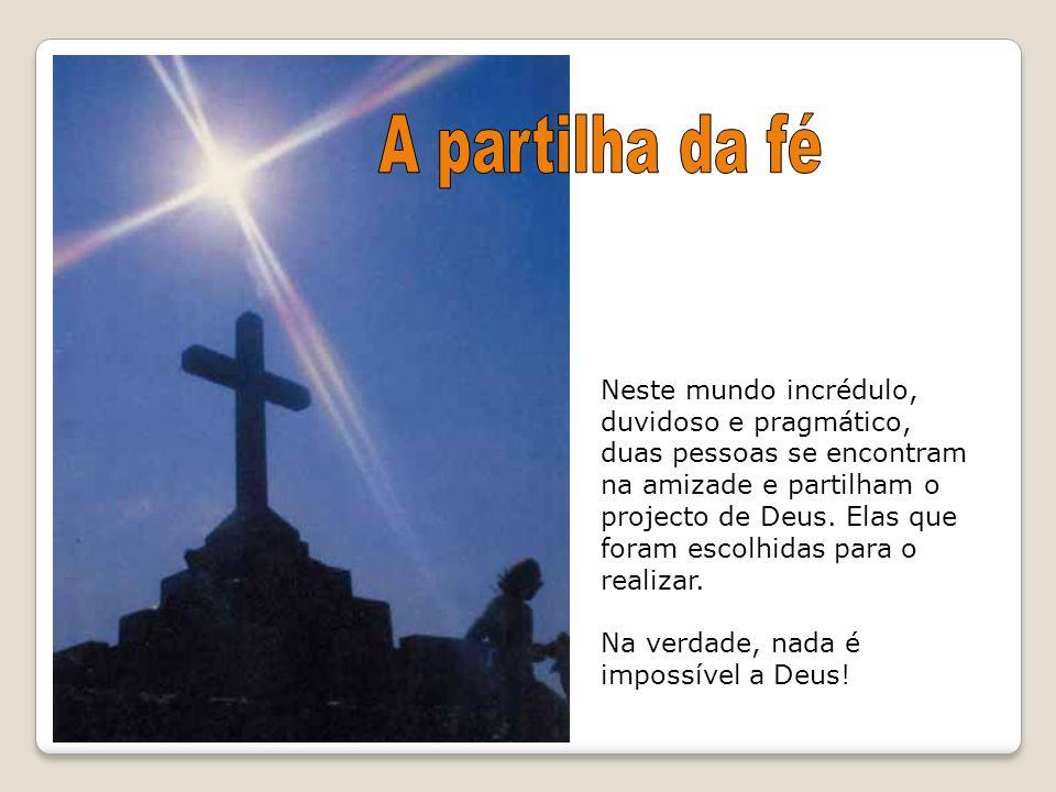 A partilha da fé Neste mundo incrédulo, duvidoso e pragmático,