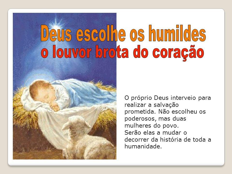Deus escolhe os humildes