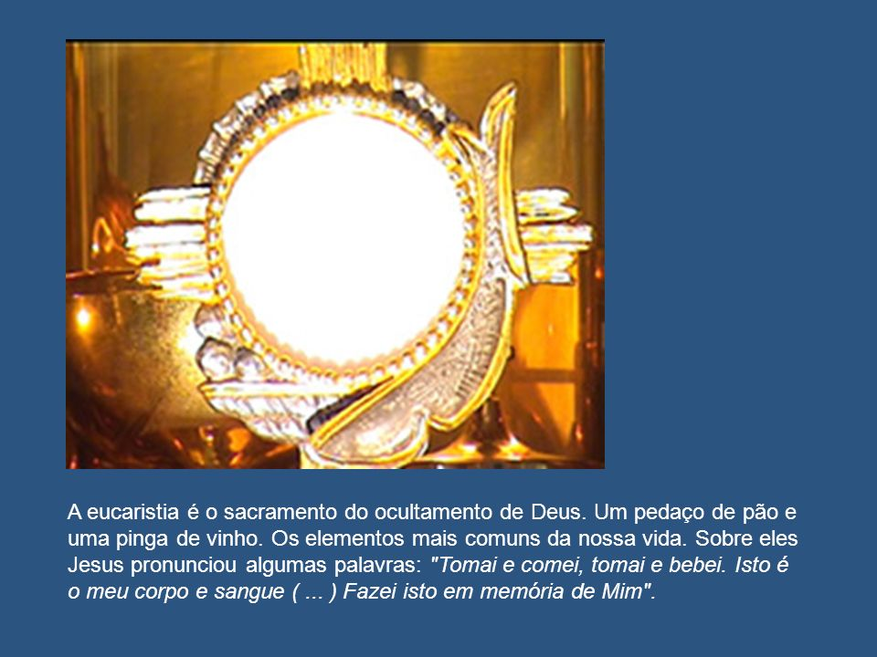A eucaristia é o sacramento do ocultamento de Deus