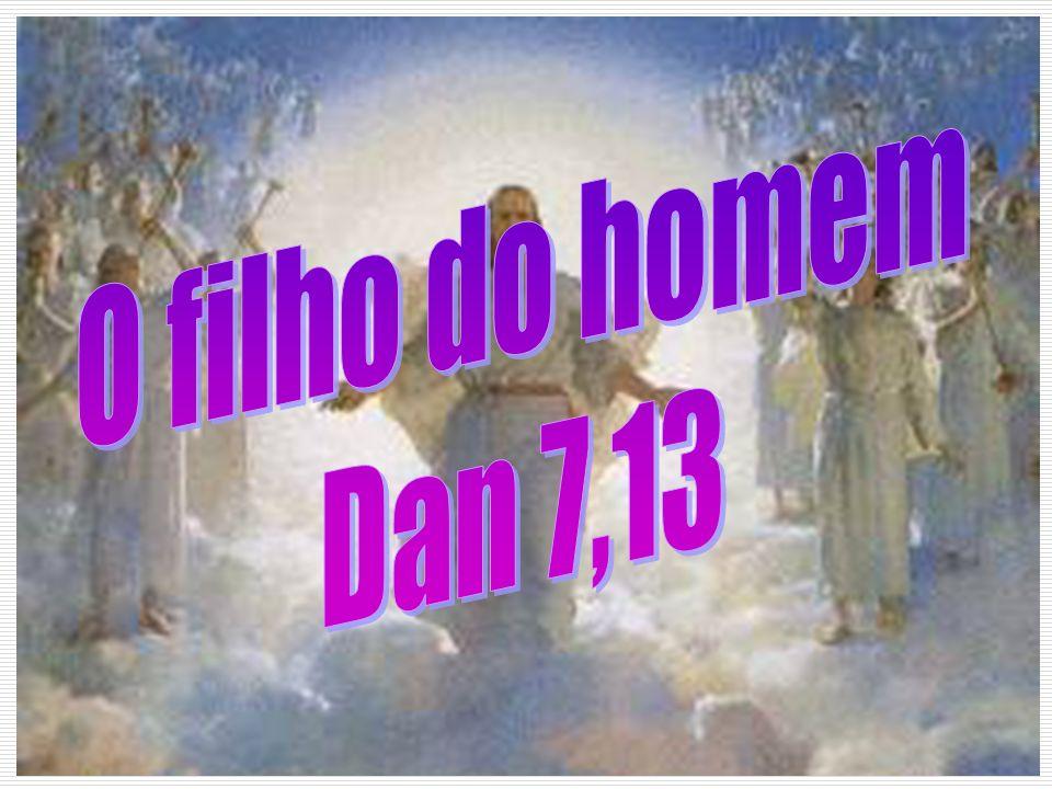 O filho do homem Dan 7,13