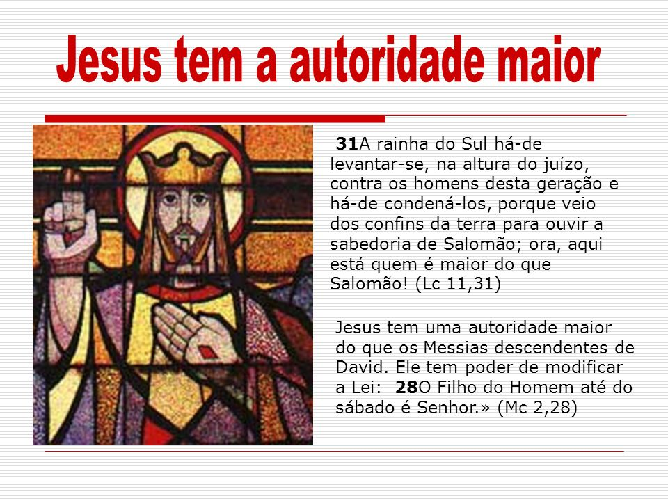 Jesus tem a autoridade maior