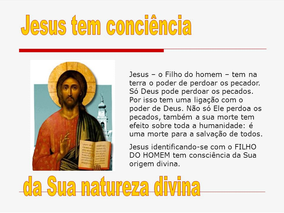 Jesus tem conciência da Sua natureza divina
