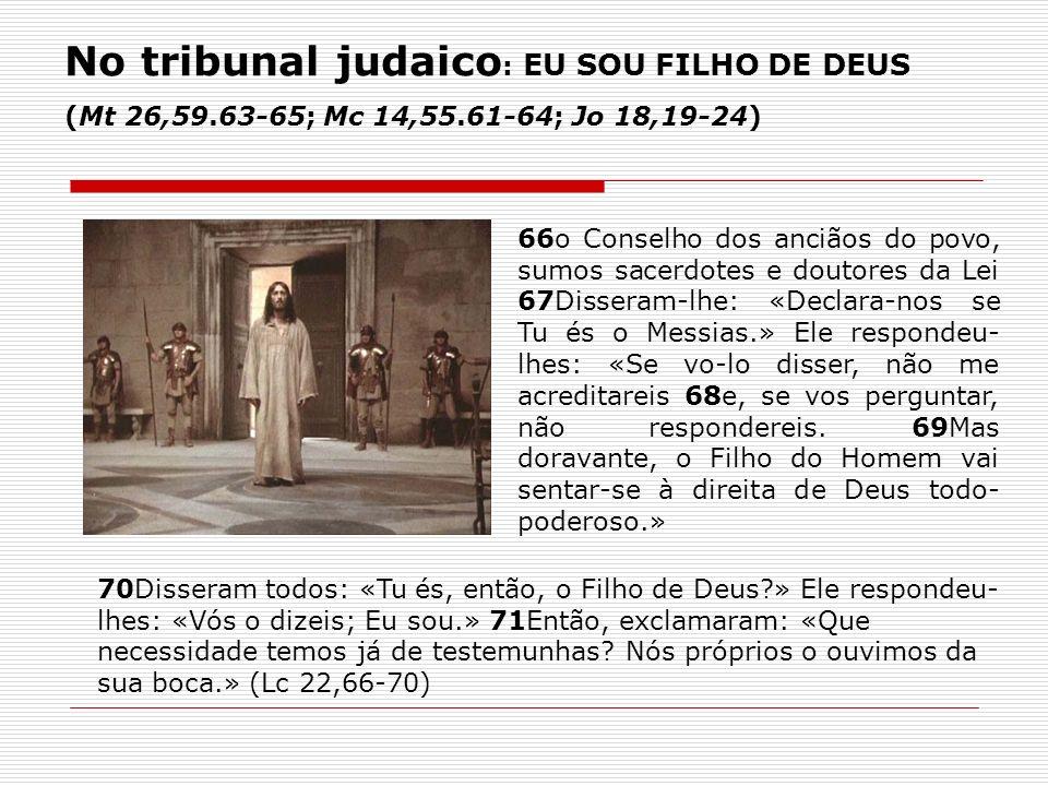 No tribunal judaico: EU SOU FILHO DE DEUS