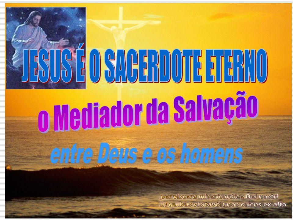 JESUS É O SACERDOTE ETERNO