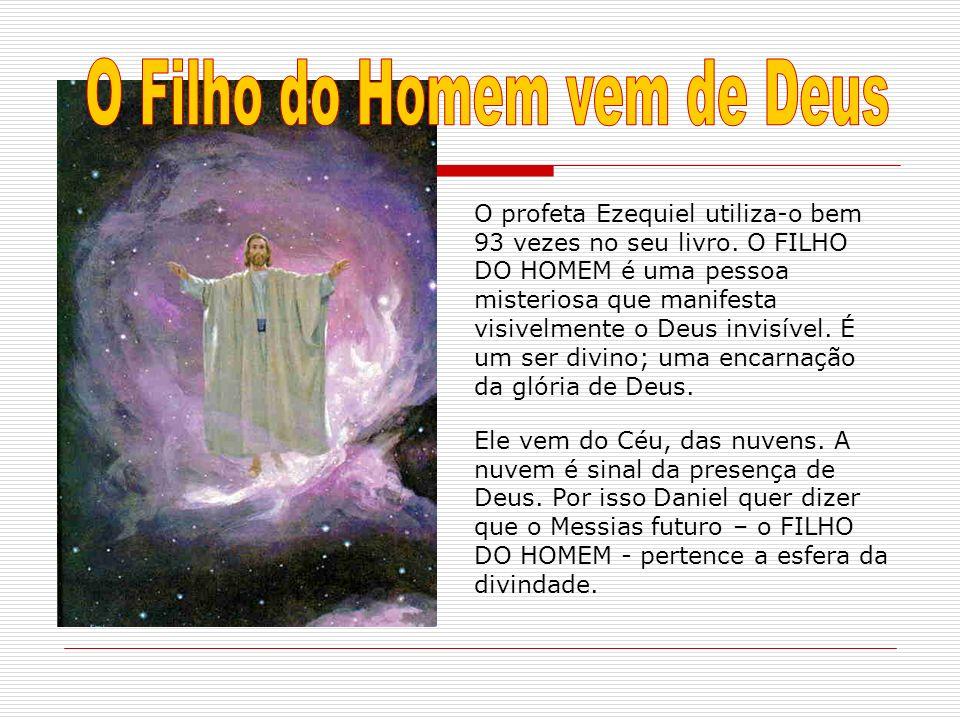 O Filho do Homem vem de Deus