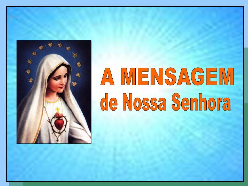 A MENSAGEM de Nossa Senhora