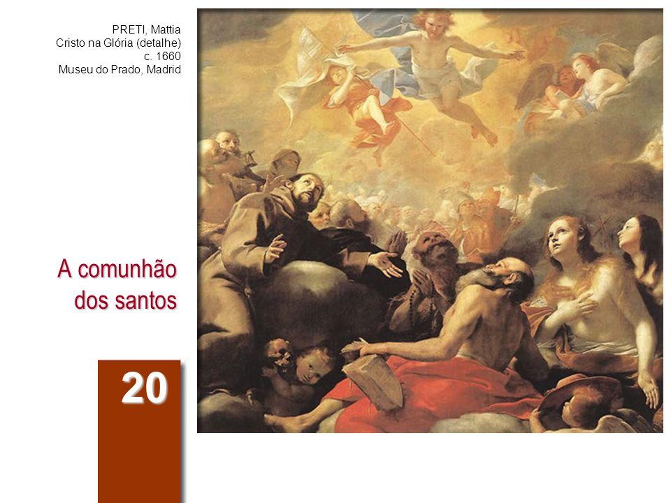 20 A comunhão dos santos PRETI, Mattia Cristo na Glória (detalhe)