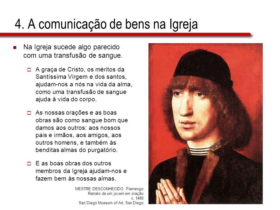 4. A comunicação de bens na Igreja