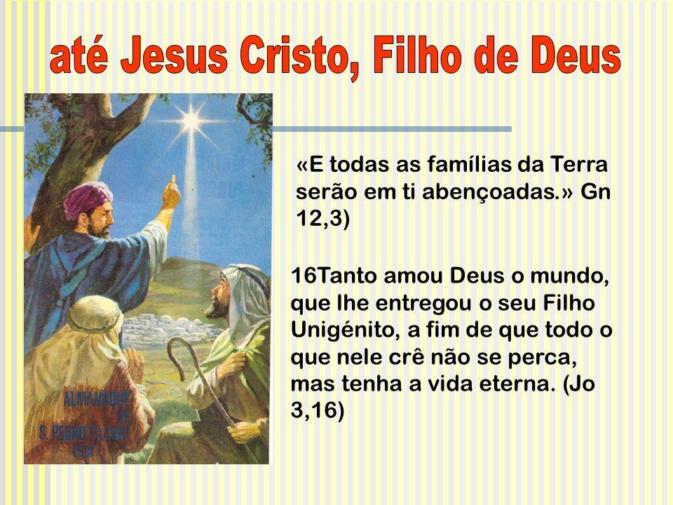 até Jesus Cristo, Filho de Deus