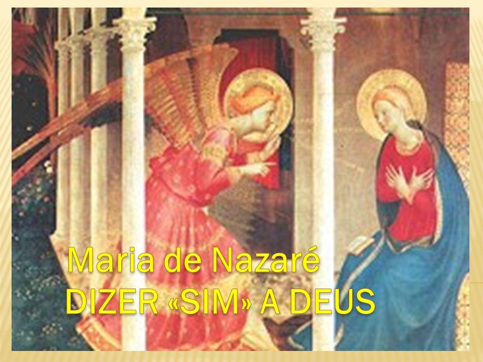 Maria de Nazaré DIZER «SIM» A DEUS