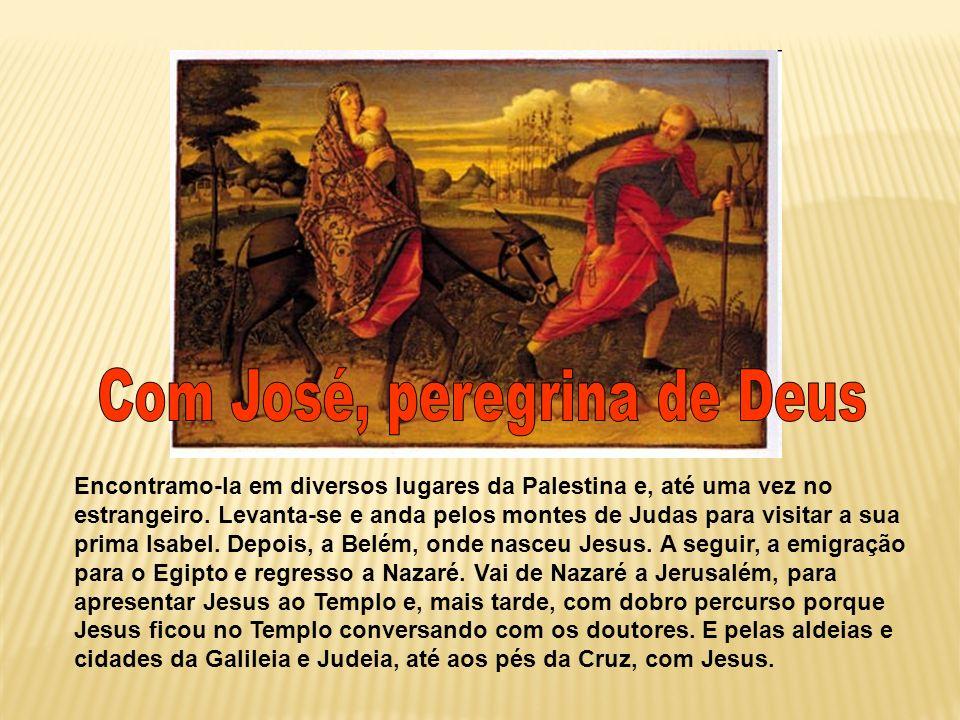 Com José, peregrina de Deus