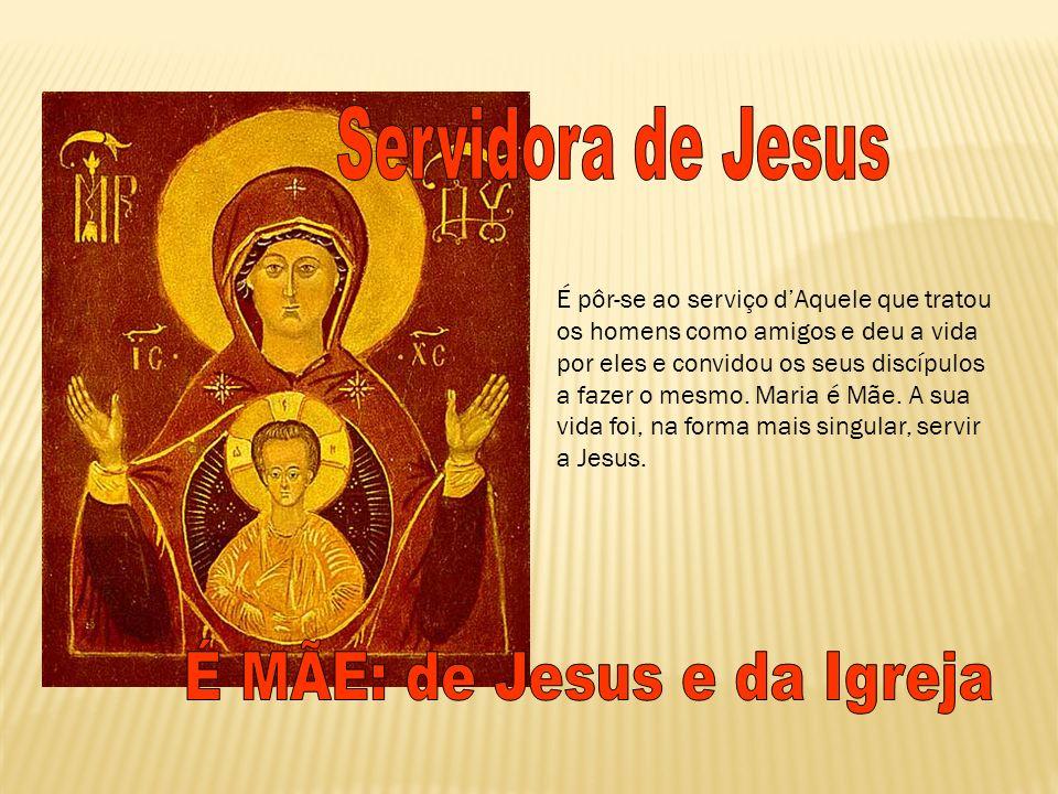 É MÃE: de Jesus e da Igreja