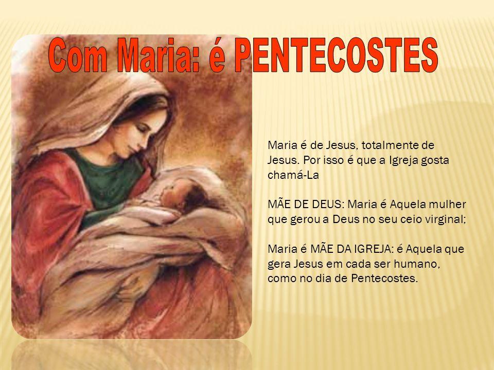 Com Maria: é PENTECOSTES