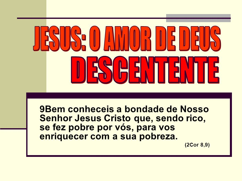 JESUS: O AMOR DE DEUS DESCENTENTE
