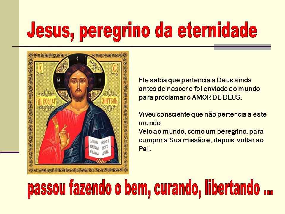 Jesus, peregrino da eternidade