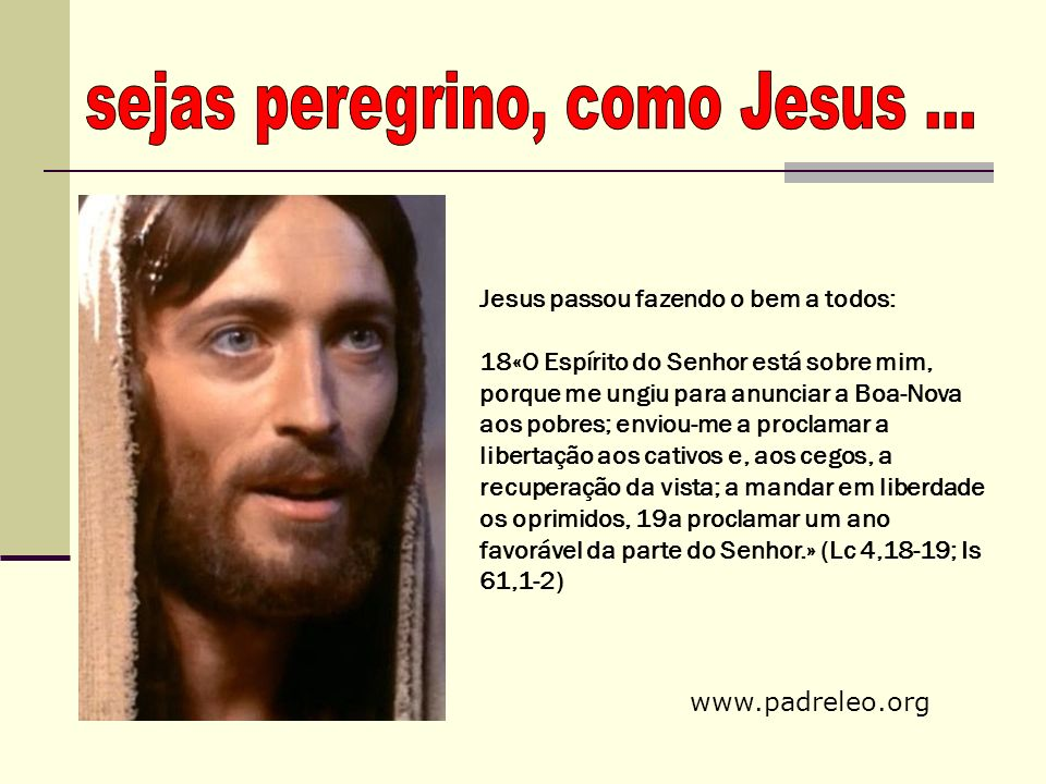sejas peregrino, como Jesus ...