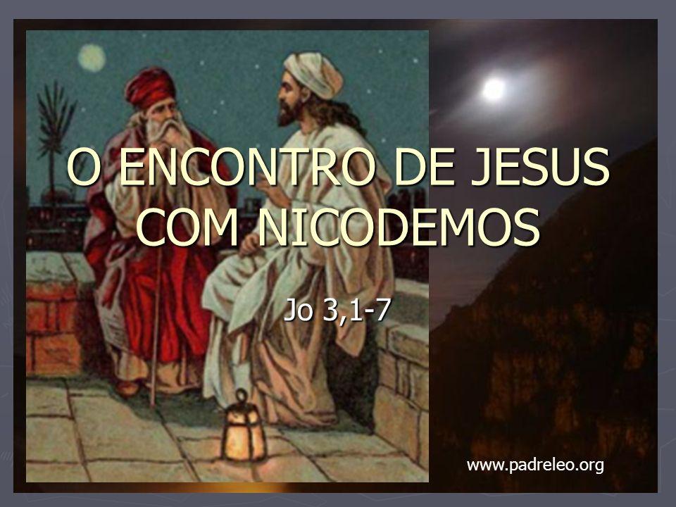 O ENCONTRO DE JESUS COM NICODEMOS