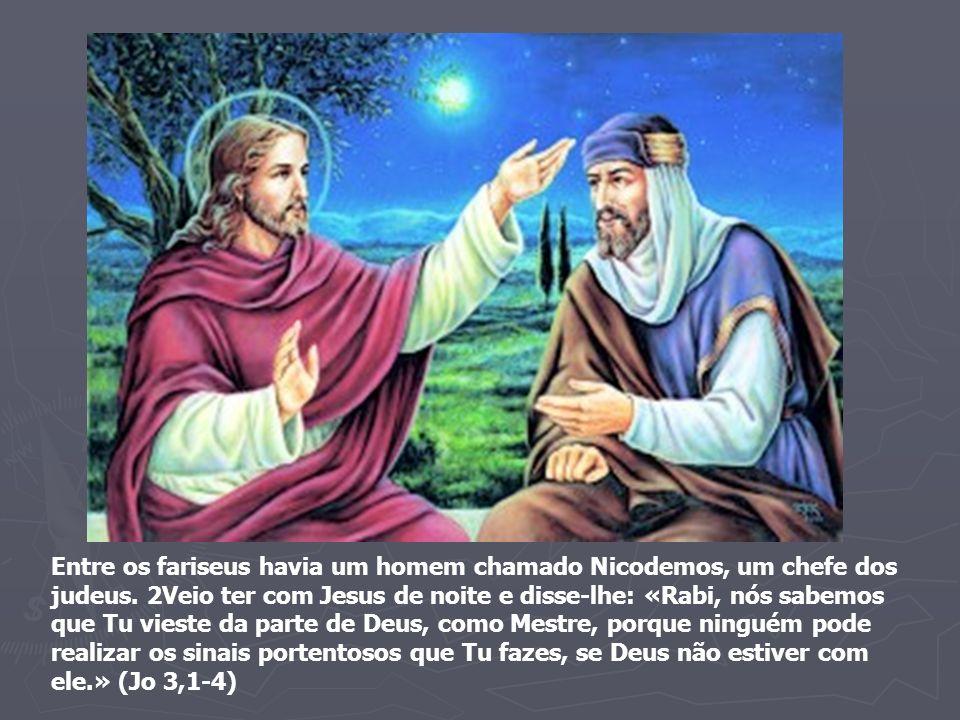Entre os fariseus havia um homem chamado Nicodemos, um chefe dos judeus.