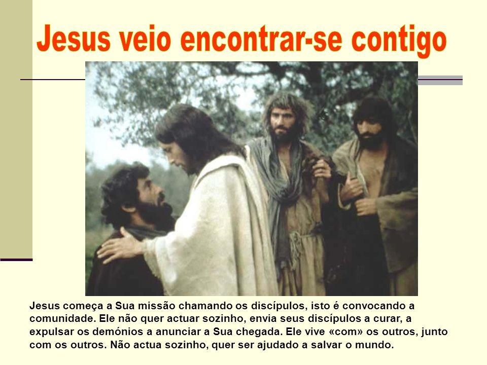 Jesus veio encontrar-se contigo