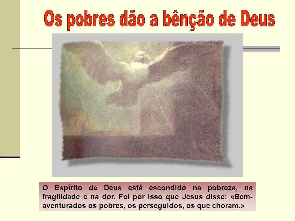 Os pobres dão a bênção de Deus