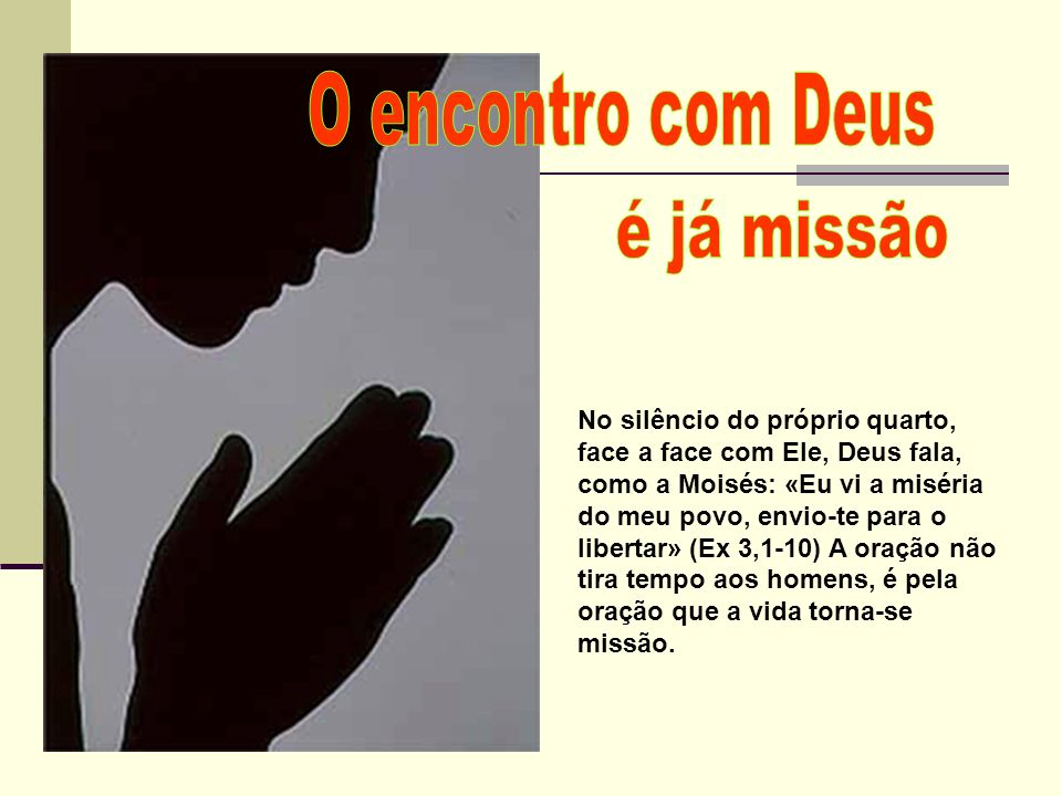 O encontro com Deus é já missão