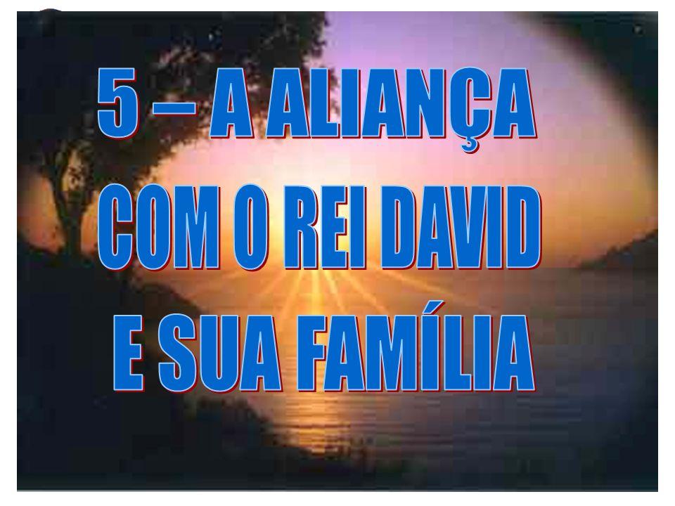 5 – A ALIANÇA COM O REI DAVID E SUA FAMÍLIA