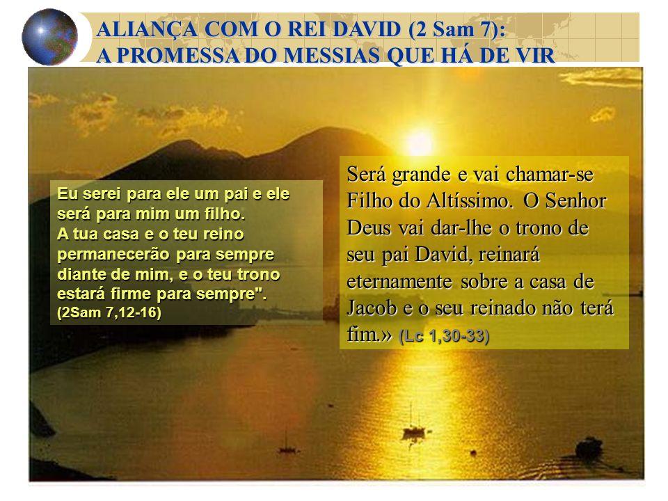ALIANÇA COM O REI DAVID (2 Sam 7): A PROMESSA DO MESSIAS QUE HÁ DE VIR
