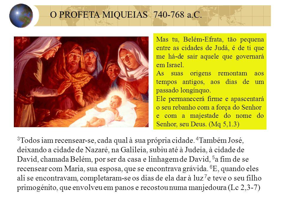 O PROFETA MIQUEIAS 740-768 a.C.