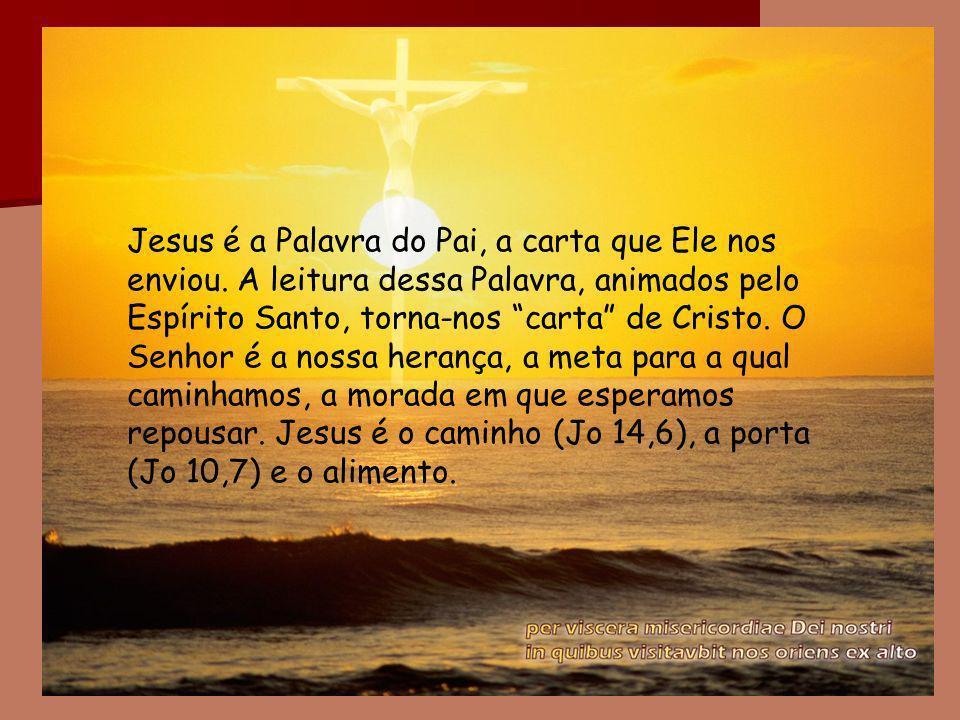 Jesus é a Palavra do Pai, a carta que Ele nos enviou