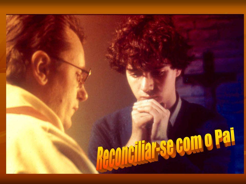Reconciliar-se com o Pai