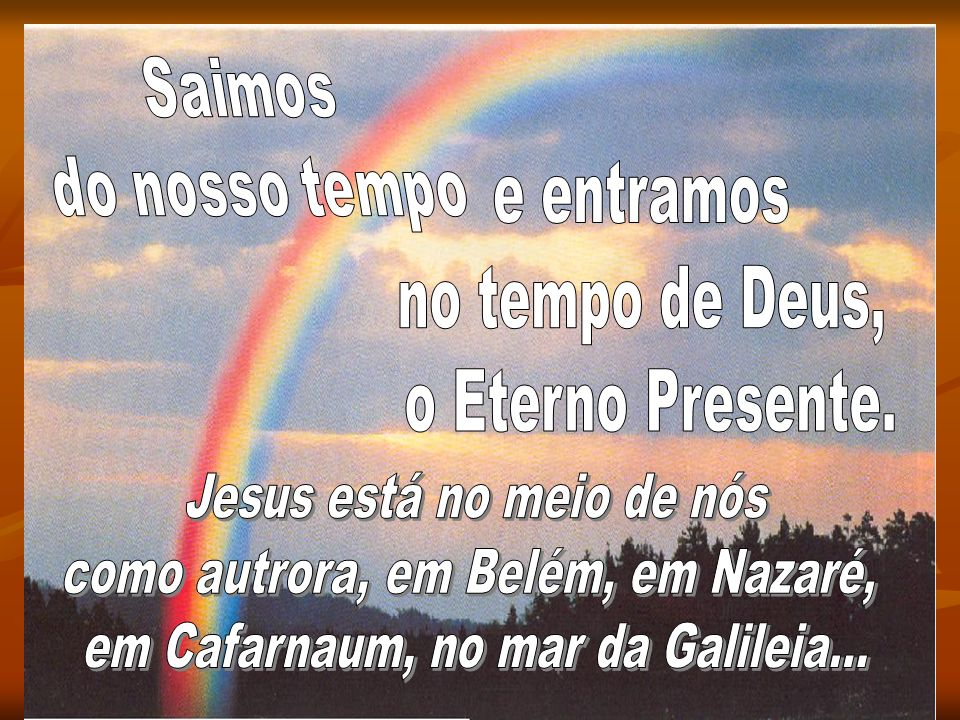 Jesus está no meio de nós como autrora, em Belém, em Nazaré,