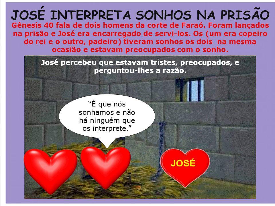 JOSÉ INTERPRETA SONHOS NA PRISÃO