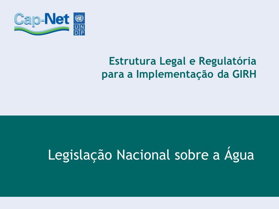 Estrutura Legal e Regulatória para a Implementação da GIRH