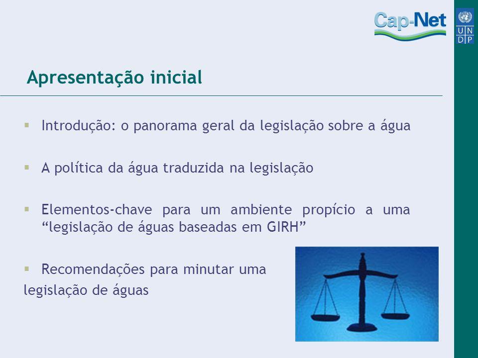 Apresentação inicial Introdução: o panorama geral da legislação sobre a água. A política da água traduzida na legislação.