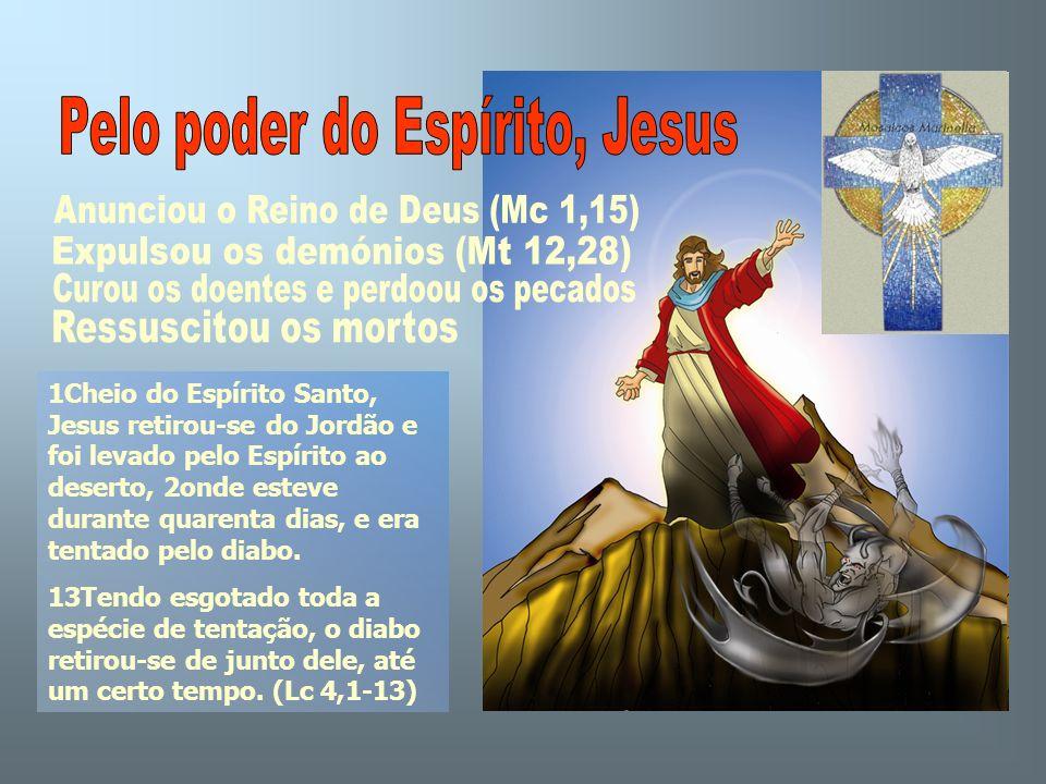 Pelo poder do Espírito, Jesus
