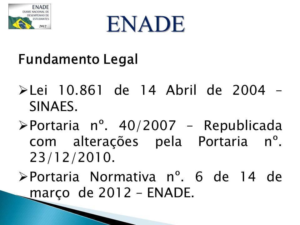 ENADE Fundamento Legal Lei 10.861 de 14 Abril de 2004 – SINAES.