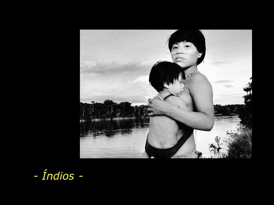 - Índios -
