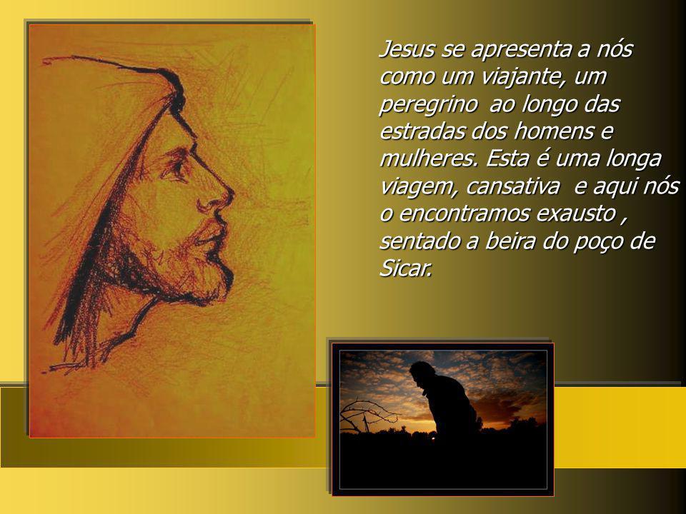 Jesus se apresenta a nós como um viajante, um peregrino ao longo das estradas dos homens e mulheres.
