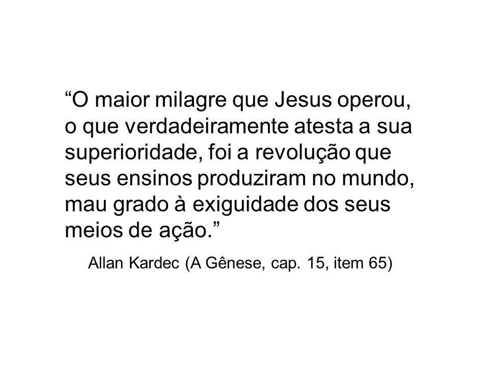 Allan Kardec (A Gênese, cap. 15, item 65)