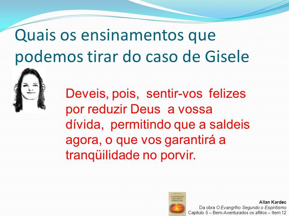 Quais os ensinamentos que podemos tirar do caso de Gisele